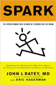 Spark: The Revolutionary New Science of Exercise and the Brain by John J. Ratey and Eric Hagerman